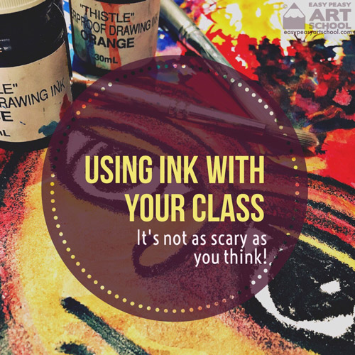 Using ink with your class - Easy Peasy Art School